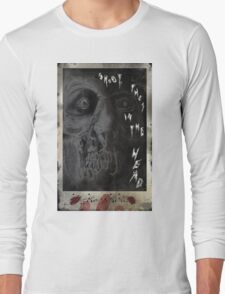SHOOT THEM IN THE HEAD Long Sleeve T-Shirt