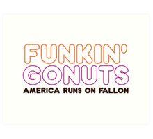 Funkin' Gonuts Art Print