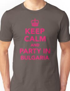 Keep calm and party in Bulgaria Unisex T-Shirt