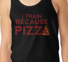Train for Pizza Tank Top