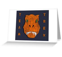 TEAM TREX!!! Greeting Card
