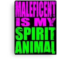 Maleficent is my Spirit Animal Canvas Print