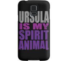 Ursula is my Spirit Animal Samsung Galaxy Case/Skin