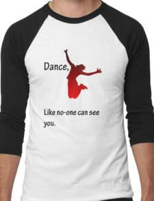 Dance, Like no-one can see you Men's Baseball ¾ T-Shirt