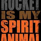 Rocket is my Spirit Animal by Penelope Barbalios