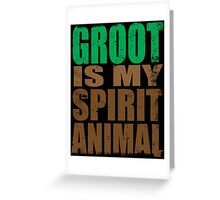 Groot is my Spirit Animal Greeting Card