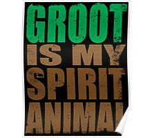Groot is my Spirit Animal Poster
