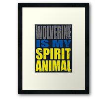 Wolverine is my Spirit Animal Framed Print