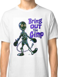Bring Out the Gimp Classic T-Shirt