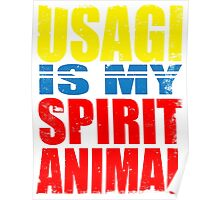 Usagi is my Spirit Animal Poster