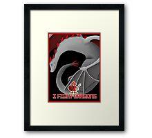 I Fight Dragons Fan  Framed Print