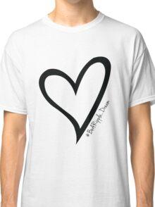 #BeARipple...Dream Black Heart on White Classic T-Shirt