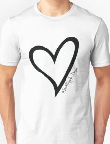 #BeARipple...Dream Black Heart on White T-Shirt