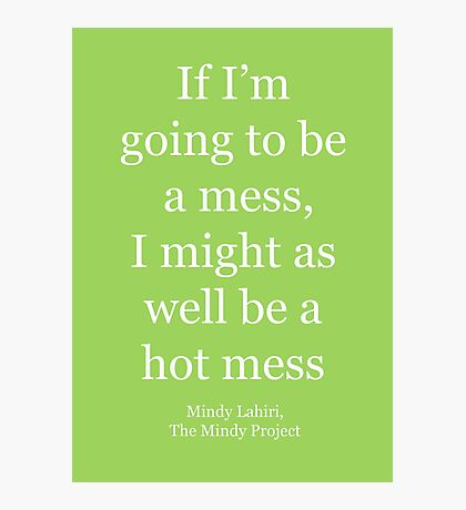 The Mindy Project: Hot Mess Photographic Print