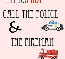 Im Too Hot! Call The Police & The Fireman ~ Uptown Funk by bcdesign