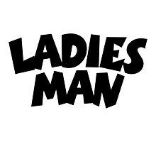 Ladies Man Photographic Print