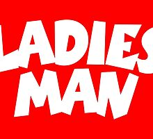 Ladies Man by theshirtshops