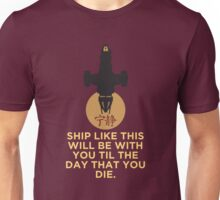 TIL THE DAY THAT YOU DIE.  Unisex T-Shirt