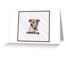 100% Dog Greeting Card