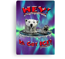 "Waving Polar Bear: ""Hey! Ya Got ICE?"" Canvas Print"