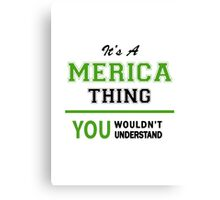 It's a MERICA thing, you wouldn't understand !! Canvas Print