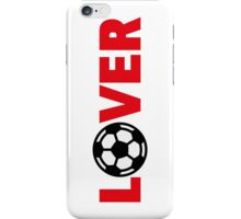 Football – Lover / Soccer – Lover iPhone Case/Skin