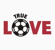 Football – True Love / Soccer – True Love Kids Clothes