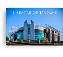 Theatre of Dreams Canvas Print