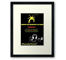 Promote yourself comp - MuscularTeeth Poster Framed Print