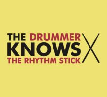 The Drummer knows the rhythm stick Baby Tee