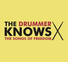 The Drummer knows the songs of freedom Kids Tee