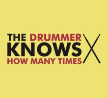 The Drummer knows how many times One Piece - Short Sleeve
