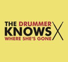 The Drummer knows where she is gone One Piece - Short Sleeve