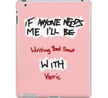 If Anyone Needs Me - Varric iPad Case/Skin
