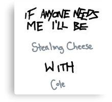 If Anyone Needs Me - Cole Canvas Print
