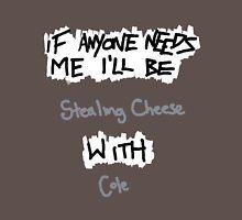 If Anyone Needs Me - Cole Unisex T-Shirt