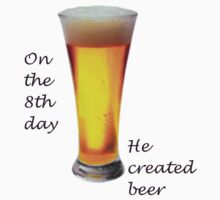on the 8th day he created beer by ashroc