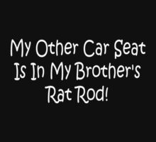 My Other Car Seat In My Brothers Rat Rod by Gear4Gearheads