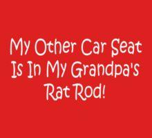 My Other Car Seat In My Grandpas Rat Rod Kids Tee