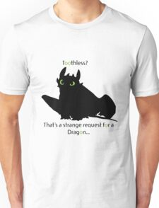 toothless> Unisex T-Shirt