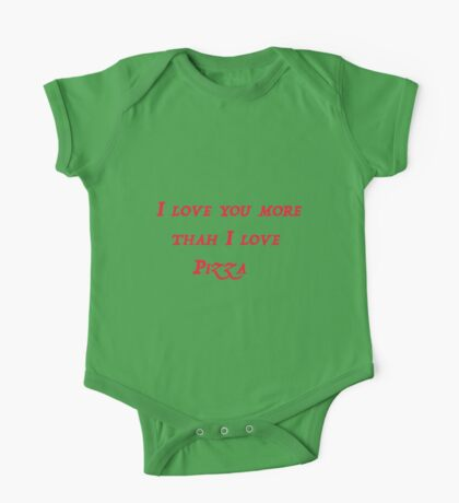 I love you more than I love pizza! One Piece - Short Sleeve