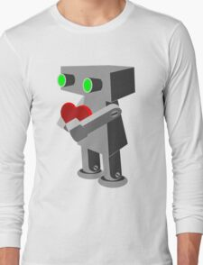 Robots need love too... Long Sleeve T-Shirt