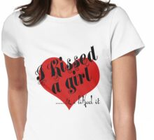 I Kissed a girl Womens Fitted T-Shirt