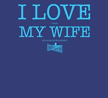 I LOVE MY WIFE (neon blue) Unisex T-Shirt