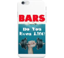 Bars - Do You Even Lift Bodybuilding Gym Mashup iPhone Case/Skin