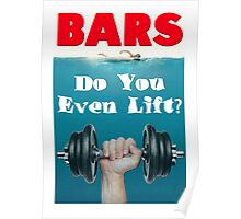 Bars - Do You Even Lift Bodybuilding Gym Mashup Poster