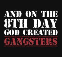 8th Day Gangsters T-shirt by musthavetshirts