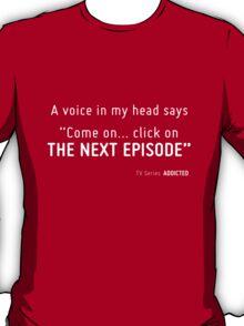 TV Series ADDICTED. T-Shirt