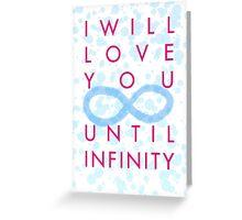 Until Infinity Greeting Card