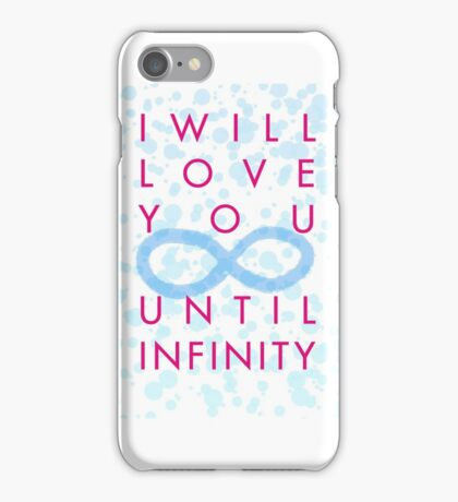 Until Infinity iPhone Case/Skin